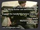 Si certain en doutait en voici la preuve, la guitare signée Moog peut jouer dans des registres plus... rock...