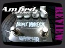 Petit tour d'horizon de la pédale Wampler Triple Wreck Distortion Pedal- Amped.
