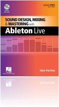 Misc : Hal Leonard Publishes SD, Mixing & Mastering with Ableton Live - macmusic